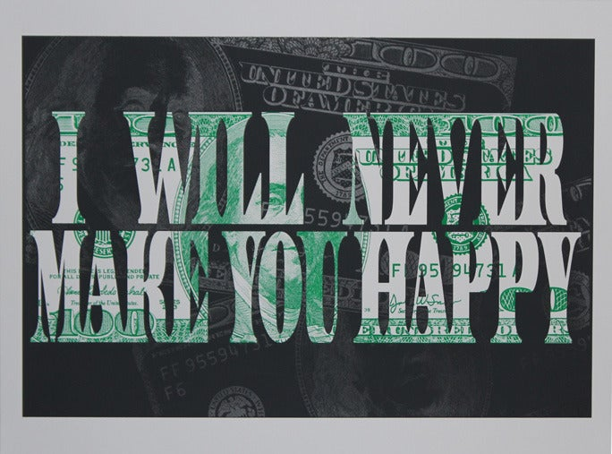 Image of Never Make You Happy Print