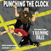 Image of Punching the Clock Volume 1: Training Daze