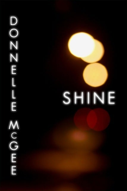 Image of BISEXUAL BOOK AWARDS FINALIST: Shine by Donnelle McGee: An SRP Novella (PAPERBACK)