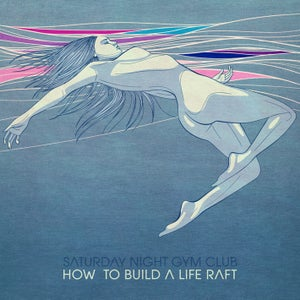 """Image of How To Build A Life Raft (12"""" Vinyl)"""