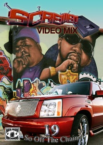 Image of Screwed Video Mix Vol 19 - So Off The Chain