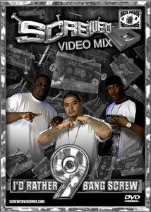 Image of Screwed Video Mix Vol 09 - I'd Rather Bang Screw