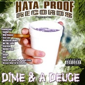 Image of Hata Proof Records presents - Dime & A Deuce