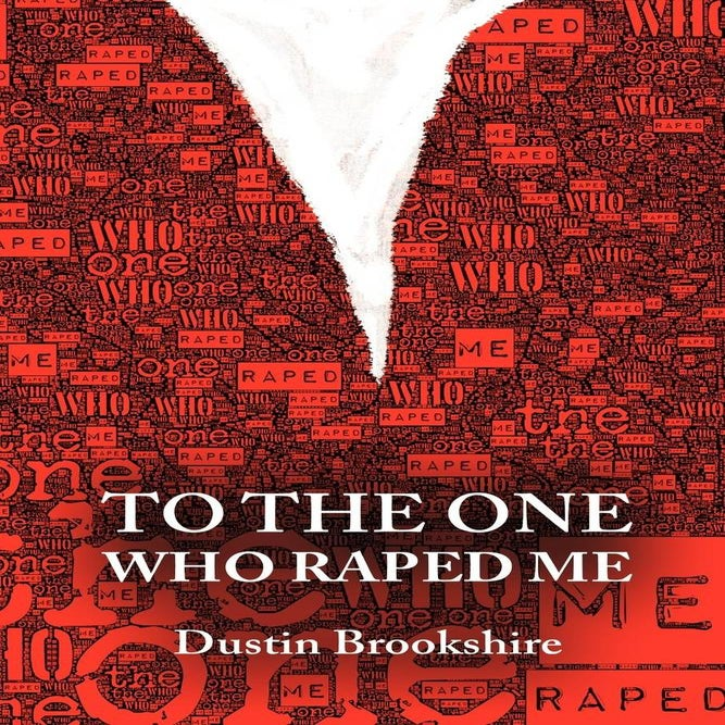 Image of To the One Who Raped Me by Dustin Brookshire