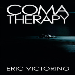 Image of BOOK - Coma Therapy By Eric Victorino - A Collection Of Poems