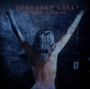 "Image of Funerary Call ""Beckoning At The Black"" CD"