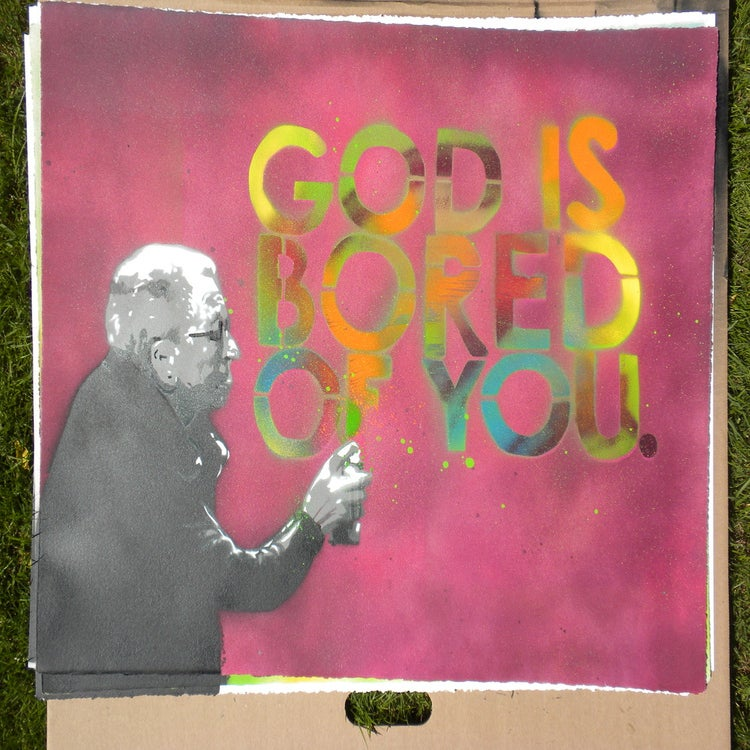 "Image of ""God is bored of you"" #8/16"