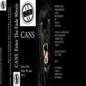 Image of CANS - Enter The Fade 90min cassette tape
