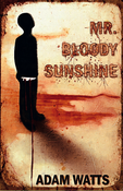 Image of Mr. Bloody Sunshine (Paperback) by Adam Watts