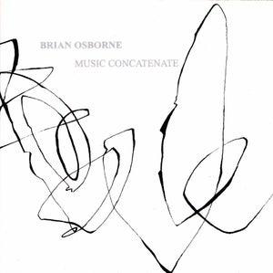 "Image of Brian Osborne ""Music Cocatenate"" CDr"