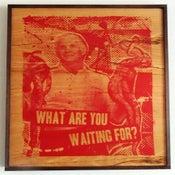 Image of What Are You Waiting For Red on Wood