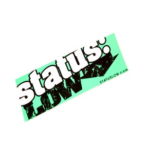 Image of Bold  Status: Low Bumper Sticker - Teal