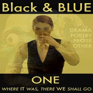 Image of Black & BLUE 1 — WHERE IT WAS, THERE WE SHALL GO