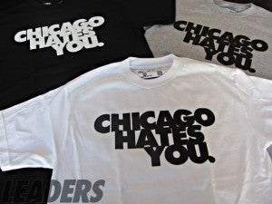 Image of Chicago Hates You tees