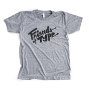 Image of Friends of Type TShirt