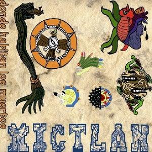 """Image of MICTLAN """"Donde habitan los muertos"""""""