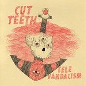 Image of Cut Teeth - Televandalism vinyl LP