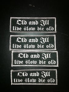 Image of Live Slow Die Old Embroidered Patch