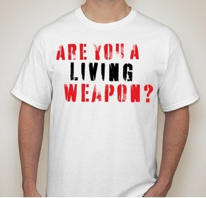 """Image of """"Are You A Living Weapon' White Male Tee"""