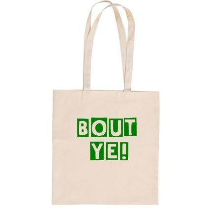 Image of Bout Ye! - Cotton tote Bag