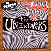 Image of THE UNDERTAKERS - LOADED LP (LIMITED TO 100 COPIES)