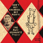 "Image of Rudy Schwartz Project ""Don't Get Charred... Get Puffy!"""