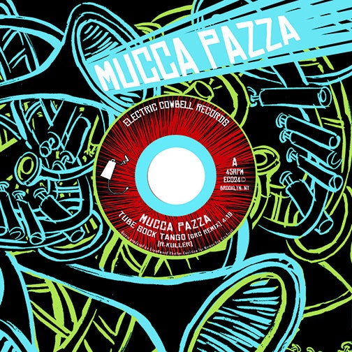 """Image of Mucca Pazza (EC024)  45RPM 7"""" Remix Edition + K12 Drum Cadence"""