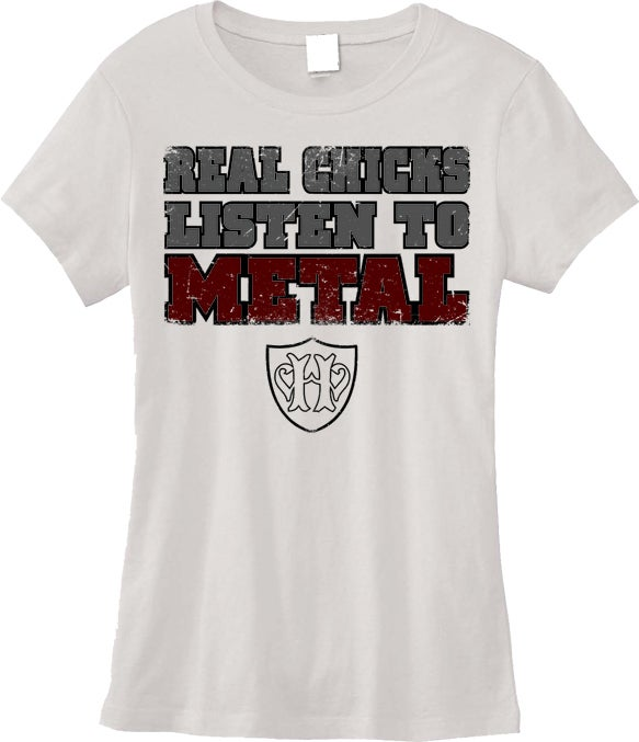 "Image of Real Chicks Listen To Metal - WHITE - Ladies ""babydoll"" style shirt"