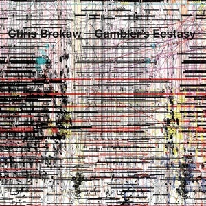 Image of Chris Brokaw - Gambler's Ecstasy LP (12XU 041-1)