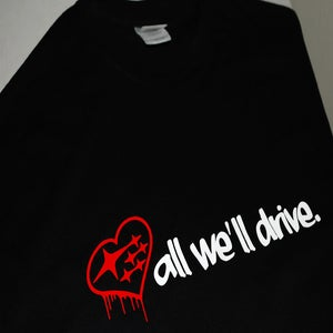 Image of All We'll Drive Tee