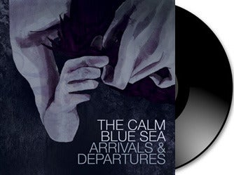 Image of The Calm Blue Sea - Arrivals & Departures Gatefold Vinyl LP + Download Card