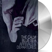 Image of The Calm Blue Sea - Arrivals & Departures CD