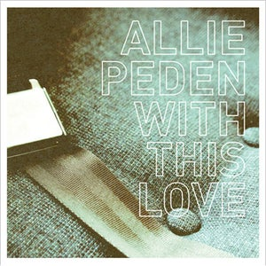 Image of Allie Peden - 'With This Love' CD