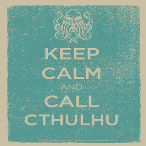 Image of Keep Calm and Call Cthulhu