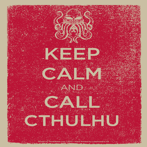 Image of Keep Calm and Call Cthulhu-RED VARIANT