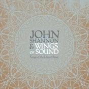 """Image of Vinyl : John Shannon & Wings of Sound """"Songs of the Desert River"""""""