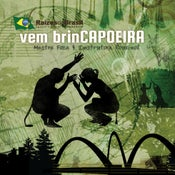 Image of Mestre Foca & Instrutora Rouxinol's new CD: vem brinCAPOEIRA!