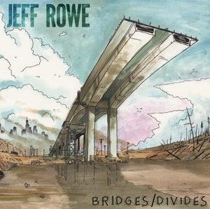 """Image of ALR: 022 Jeff Rowe """"Bridges/Divides"""" OUT NOW!!!!"""