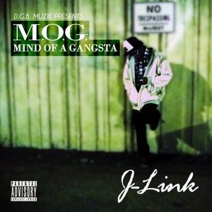 """Image of LINK """"MIND OF A GANGSTA (M.O.G.)"""""""