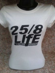 Image of 25/8 LIFE FEMALE TEE'S