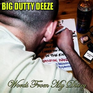 Image of Big Dutty Deeze - Words From My Diary (MIXCD)