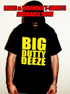 Image of Big Dutty Deeze T-Shirt Mens/Womens