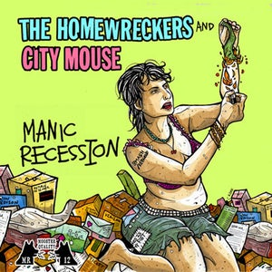 "Image of ""Manic Recession"" The Homewreckers/City Mouse split 7"""