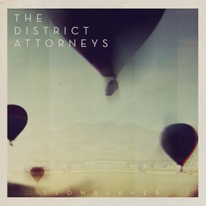 Image of The District Attorneys - Slowburner