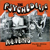 Image of The PSYCHEDELIC ALIENS - Psycho African Beat LP