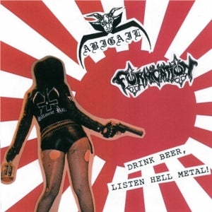 Image of ABIGAIL / FORNICATION - Drink Beer, Listen Hell Metal! 7""