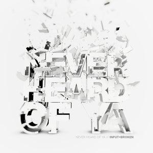 Image of Input & Broken - Never Heard Of Ya CD