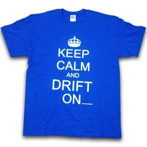 Image of Keep Calm Drift On - BLUE