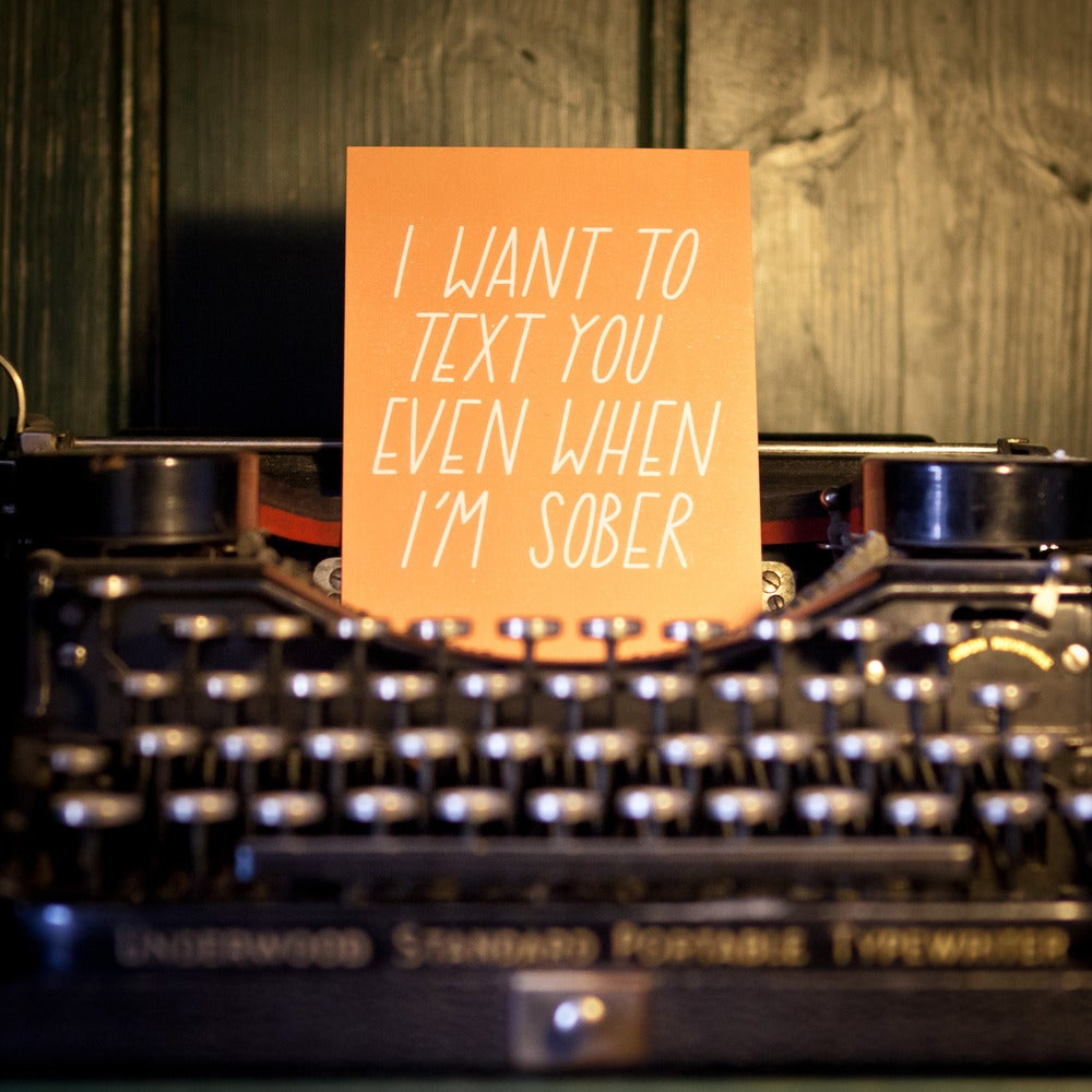 Image of I want to text you even when I am sober Postcard