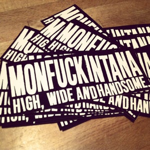 Image of Sticker: Monfuckintana High, Wide and Handsome Strip